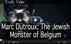 Marc Dutroux; The Jewish Monster of Belgium