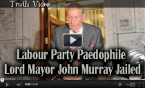 Labour Party Paedophile  Lord Mayor John Murray Jailed